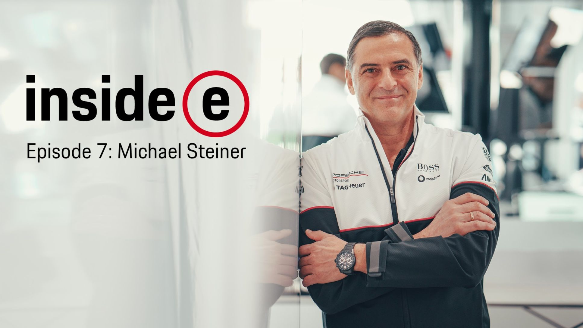 """Inside E"" podcast, episode 7 with Michael Steiner, 2020, Porsche AG"