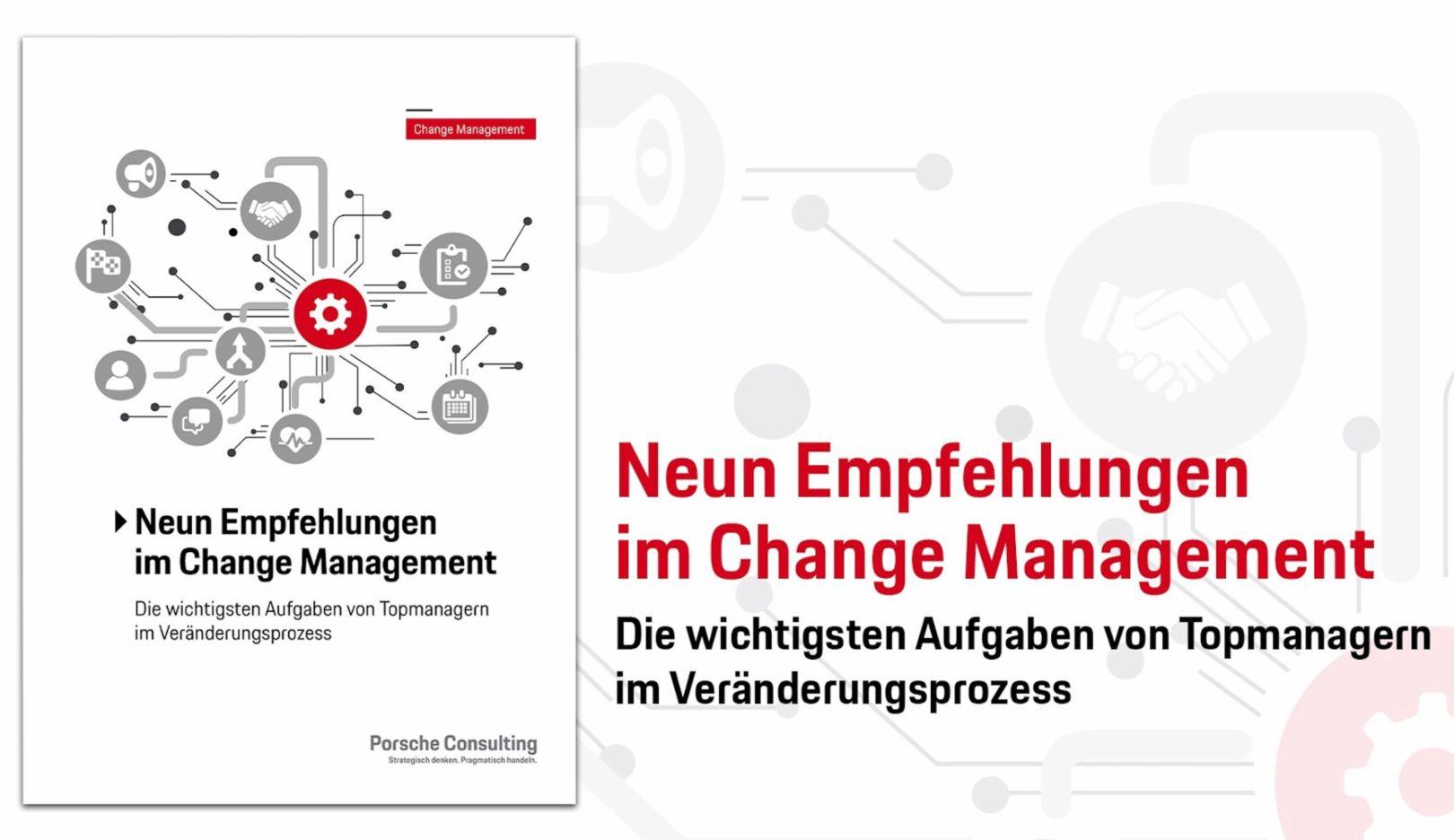 Neun Empfehlungen im Change Management, 2018, Porsche Consulting