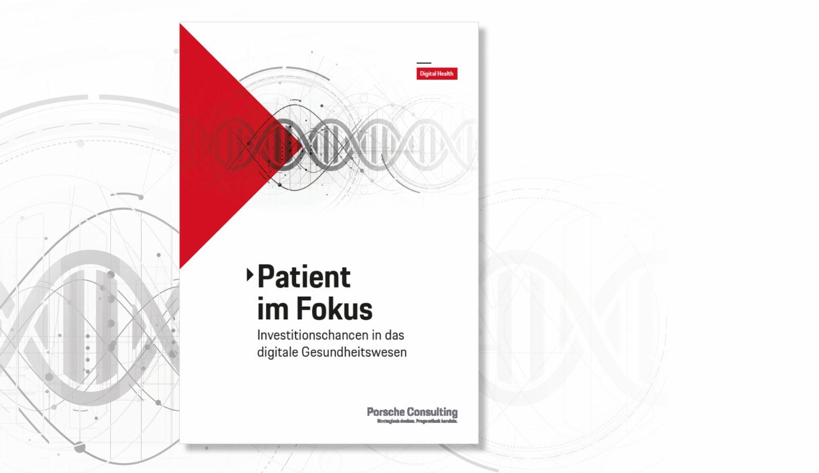 """Analyse """"Patient im Fokus"""", 2018, Porsche Consulting GmbH"""