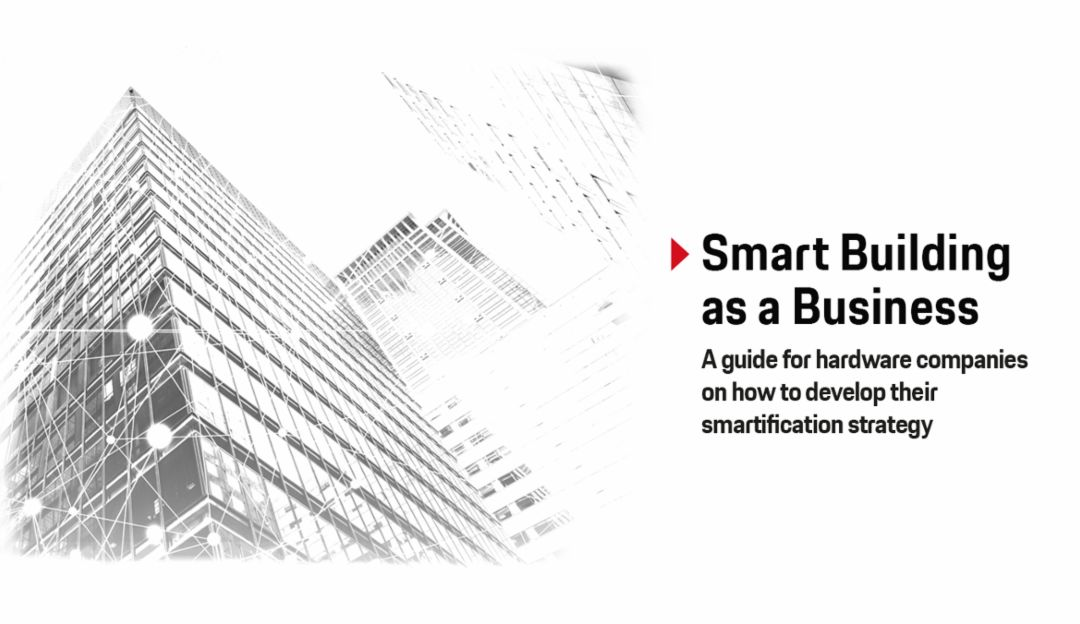 Smart Building as a Business, White Paper, 2019, Porsche Consulting GmbH