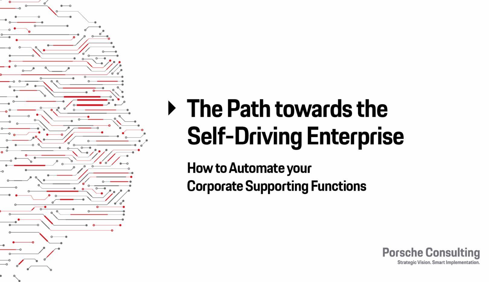 The Path towards the Self-Driving Enterprise, 2018, Porsche Consulting GmbH
